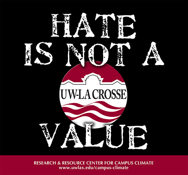 "Black box with white text: ""Hate is not a UW La Crosse value"""