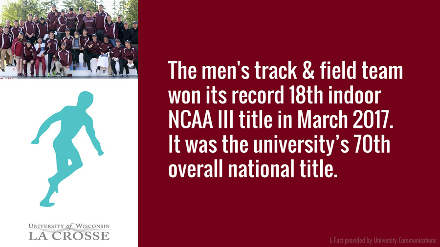 The men's track & field team won its record 18th indoor NCAA III title in March 2017. It was the university's 70th overall national title.