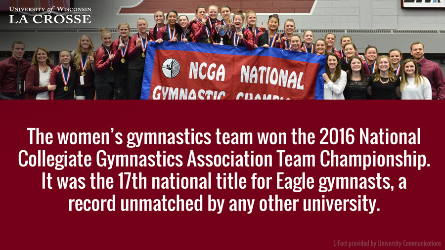 The women's gymnastics team won the 2016 National Collegiate Gymnastics Association Team Championship. It was the 17th national title for Eagle gymnasts, a record unmatched by any other university.