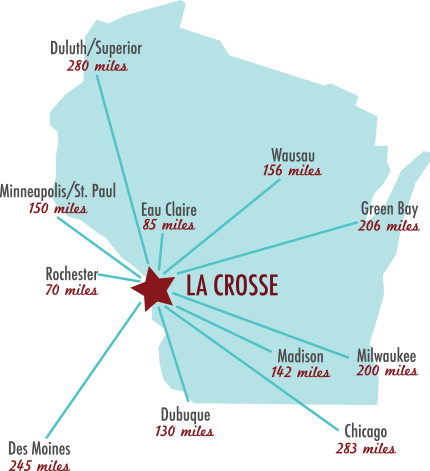 City of La Crosse, located 150 miles from Minneapolis, 70 miles from Rochester, 283 miles from Chicago, 200 miles from Milwaukee, 142 miles from Madison, 206 miles from Greenbay, 280 miles from Duluth/Superior