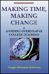 Making Time, Making Change: Avoiding Overload in College Teaching