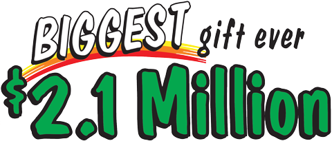 Biggest gift ever, $2.1 million