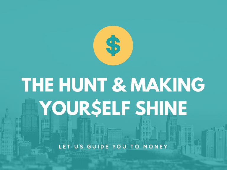 THE HUNT & MAKING YOUR$ELF SHINE