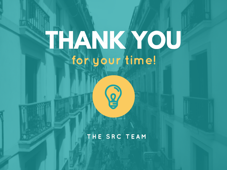 THANK YOU for your time! THE SRC TEAM